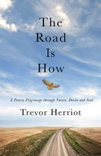 The Road Is How eBook  by Trevor Herriot