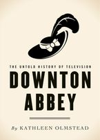 Downton Abbey eBook  by Kathleen Olmstead