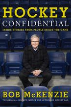 Hockey Confidential Hardcover  by Bob McKenzie