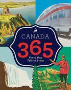 Canada 365 Hardcover  by Historica Canada