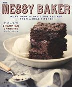 The Messy Baker Paperback  by Charmian Christie