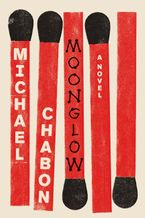 Moonglow Hardcover  by Michael Chabon