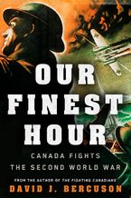 Our Finest Hour Hardcover  by David Bercuson
