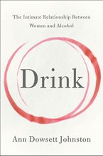 Drink Hardcover  by Ann Dowsett Johnston