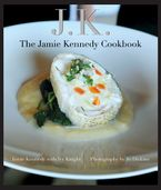 JK: The Jamie Kennedy Cookbook Hardcover  by Jamie Kennedy