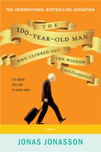 The 100-Year-Old Man Who Climbed Out The Window And Disappeared Paperback  by Jonas Jonasson