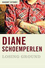 Losing Ground eBook  by Diane Schoemperlen