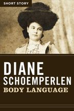 Body Language eBook  by Diane Schoemperlen