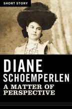 A Matter Of Perspective eBook  by Diane Schoemperlen