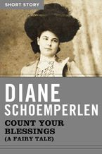 Count Your Blessing (A Fairy Tale) eBook  by Diane Schoemperlen