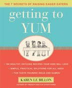 Getting To Yum eBook  by Karen Le Billon