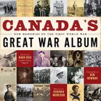 Canada's Great War Album Hardcover  by Canada's National History Society