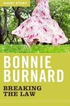 Breaking The Law eBook  by Bonnie Burnard