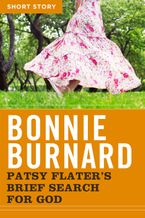 Patsy Flater's Brief Search For God eBook  by Bonnie Burnard