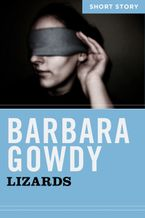 Lizards eBook  by Barbara Gowdy
