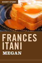 Megan eBook  by Frances Itani