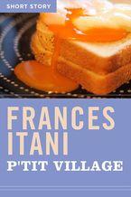 P'tit Village eBook  by Frances Itani