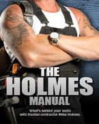 The Holmes Manual Hardcover  by Mike Holmes