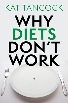 Why diets dont work kat tancock ebook why diets dont work fandeluxe Gallery