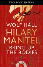 Wolf Hall & Bring Up the Bodies eBook  by Hilary Mantel