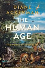 The Human Age Paperback  by Diane Ackerman