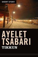 Tikkun eBook  by Ayelet Tsabari