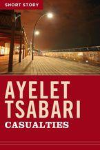 Casualties eBook  by Ayelet Tsabari