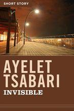 Invisible eBook  by Ayelet Tsabari