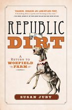 Republic Of Dirt Hardcover  by Susan Juby