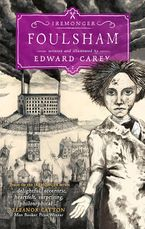 Foulsham (Iremonger #2) Hardcover  by Edward Carey