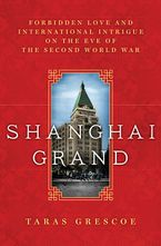 Shanghai Grand Hardcover  by Taras Grescoe