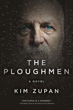 The Ploughmen Paperback  by Kim Zupan