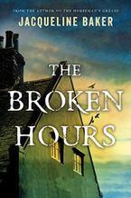 The Broken Hours Hardcover  by Jacqueline Baker