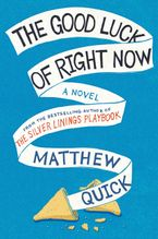 The Good Luck Of Right Now eBook  by Matthew Quick