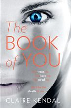 The Book Of You Hardcover  by Claire Kendal