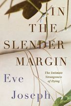 In The Slender Margin Hardcover  by Eve Joseph