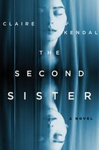 The Second Sister Hardcover  by Claire Kendal