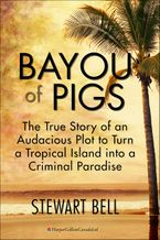 Bayou Of Pigs eBook  by Stewart Bell