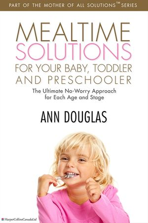 Mealtime Solutions For Your Baby, Toddler and Preschooler book image