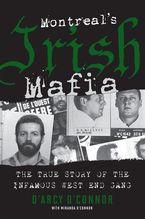 Montreal's Irish Mafia eBook  by D'Arcy O'Connor