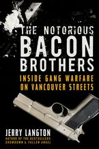 The Notorious Bacon Brothers eBook  by Jerry Langton