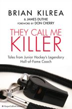 They Call Me Killer eBook  by Brian Kilrea