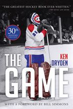 The Game: 30th Anniversary Edition Paperback  by Ken Dryden