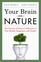 Your Brain On Nature Paperback  by Eva  M. Selhub