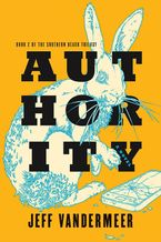 Authority Paperback  by Jeff VanderMeer