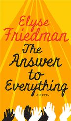 The Answer To Everything Hardcover  by Elyse Friedman
