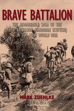 Brave Battalion eBook  by Mark Zuehlke
