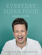 Everyday Super Food Hardcover  by Jamie Oliver