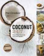 Coconut 24/7 Paperback  by Pat Crocker