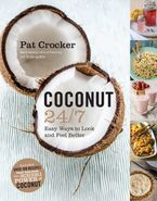 Coconut 24/7 eBook  by Pat Crocker